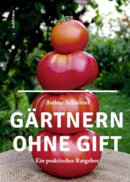 Gärtnern ohne Gift - ein praktischer Ratgeber