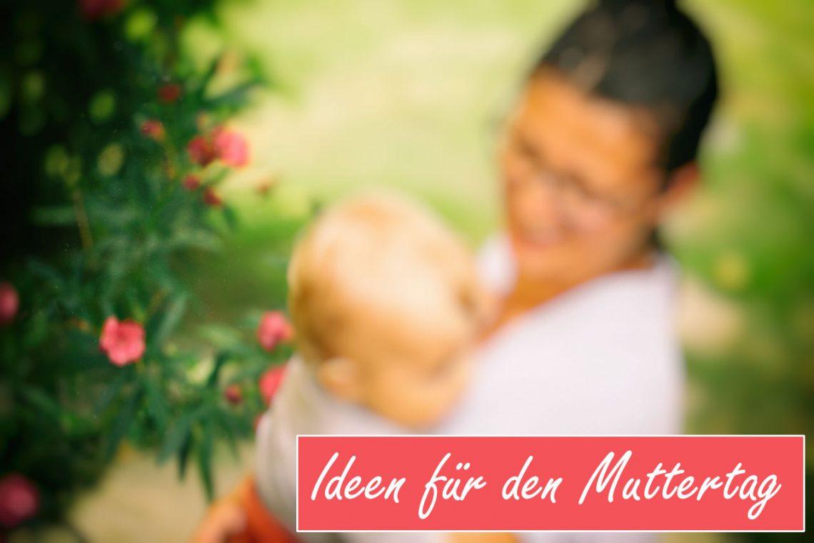 Muttertag: 5 Ideen für zuhause und unterwegs